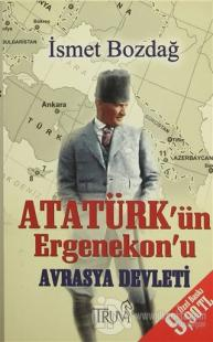 Atatürk'ün Ergenekon'u Avrasya Devleti