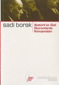 Atatürk'ün Gizli Oturumlarda Konuşmaları
