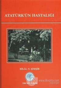 Atatürk'ün Hastalığı (Ciltli)