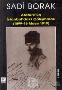 Atatürk'ün İstanbul'daki Çalışmaları (1899-16 Mayıs 1919)