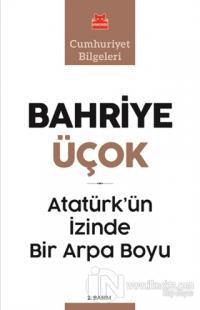 Atatürk'ün İzinde Bir Arpa Boyu