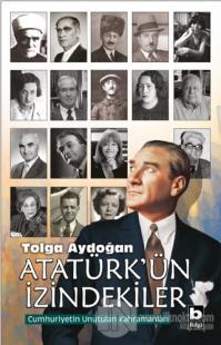 Atatürk'ün İzindekiler