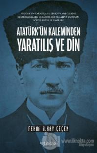 Atatürk'ün Kaleminden Yaratılış ve Din