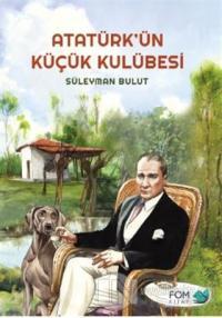 Atatürk'ün Küçük Kulübesi %20 indirimli Süleyman Bulut