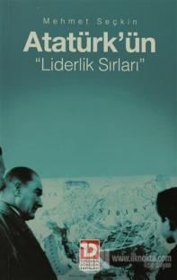 Atatürk'ün Liderlik Sırları