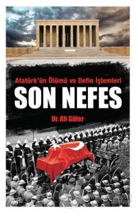 Atatürk'ün Ölümü ve Defin İşlemleri - Son Nefes