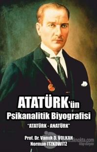 Atatürk'ün Psikanalitik Biyografisi %15 indirimli Vamık D. Volkan