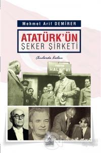 Atatürk'ün Şeker Şirketi