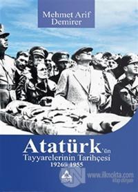 Atatürk'ün Tayyarelerinin Tarihçesi 1926-1955