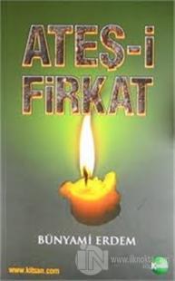 Ateş-i Firkat Bünyami Erdem