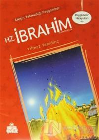 Ateşin Yakmadığı Peygamber Hz. İbrahim Aleyhisselam