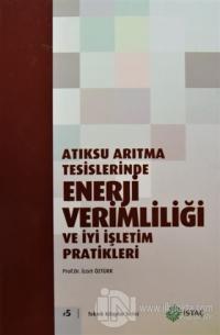 Atıksu Arıtma Tesislerinde Enerji Verimliliği ve İyi İşletim Pratikleri (Ciltli)
