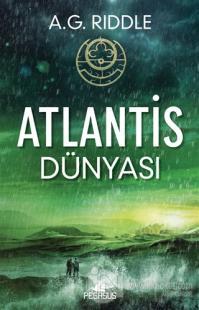 Atlantis Dünyası - Kökenin Gizemi 3 %25 indirimli A. G. Riddle