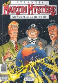 Atlantis Martin Mystere Yeni Seri Sayı: 46 Son mu? İmkansızlıklar Dedektifi
