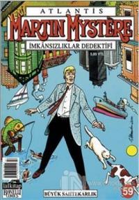 Atlantis Martin Mystere Yeni Seri Sayı: 59 Büyük Sahtekarlık İmkansızlıklar Dedektifi