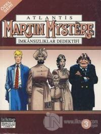Atlantis (Özel Seri) Cilt: 3 Martin Mystere İmkansızlıklar Dedektifi