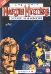 Atlantis (Özel Seri) Sayı:30 Condominium ve... Martin Mystere İmkansızlıklar Dedektifi Özel Seri