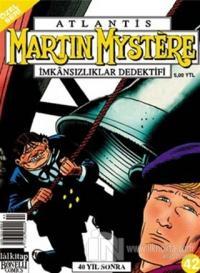 Atlantis (Özel Seri) Sayı:42 Kırk Yıl Sonra Martin Mystere İmkansızlıklar Dedektifi