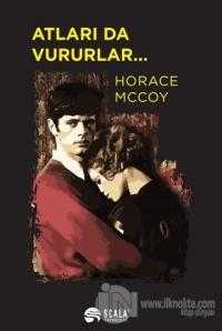 Atları da Vururlar... Horace Mccoy