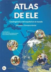 Atlas De Ele - Geolingüistica Del Espanol En El Mundo 1. Europa Oriental
