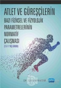 Atlet ve Güreşçilerin Bazı Fiziksel ve Fizyolojik Parametrelerinin Normatif Çalışması