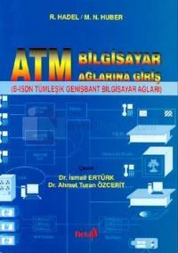 ATM Bilgisayar Ağlarına Giriş(B-ISDN Tümleşik Genişbant Bilgisayar Ağları)