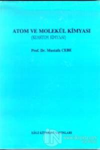 Atom ve Molekül Kimyası (Kuantum Kimyası) %15 indirimli Mustafa Cebe