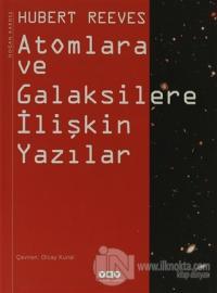 Atomlara ve Galaksilere İlişkin Yazılar (Ciltli)