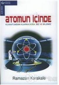 Atomun İçinde Kuvantumdan Kuarka Doğa Biz ve Bilgimiz
