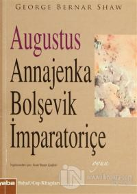 Augustus Annajenka - Bolşevik İmparatoriçe