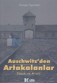 Auschwitz'den Artakalanlar:Tanık ve Arşiv