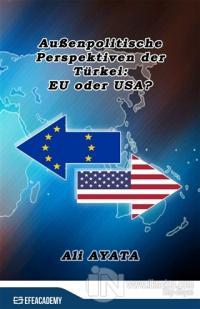 Außenpolitische Perspektiven der Türkei: EU oder USA?