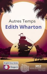 Autres Temps / İngilizce Hikayeler C2 Stage 6