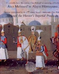 Avcı Mehmed'in Alay-ı Hümayunu Mehmed the Hunter's Imperial Procession