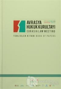 Avrasya Hukuk Kurultayı / Eurasia Law Meeting (Ciltli)