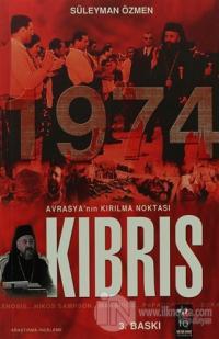 Avrasya'nın Kırılma Noktası Kıbrıs 1974