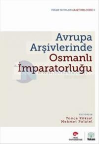 Avrupa Arşivlerinde Osmanlı İmparatorluğu