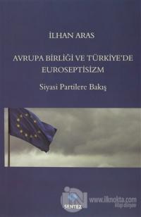 Avrupa Birlği ve Türkiye'de Euroseptisizm