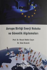 Avrupa Birliği Enerji Hukuku ve Güvenlik Algılamaları