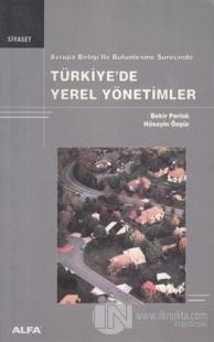 Avrupa Birliği ile Bütünleşme Sürecinde Türkiye'de Yerel Yönetimler Be