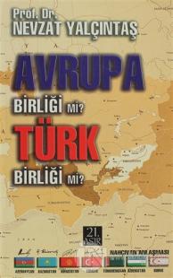 Avrupa Birliği mi? Türk Birliği mi?