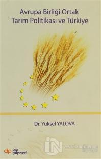 Avrupa Birliği Ortak Tarım Politikası ve Türkiye %10 indirimli Yüksel