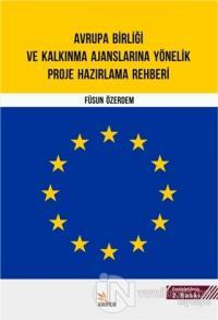 Avrupa Birliği ve Kalkınma Ajanslarına Yönelik Proje Hazırlama Rehberi