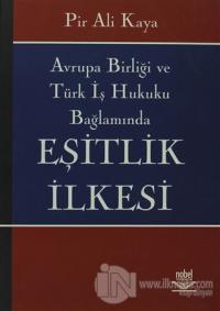 Avrupa Birliği ve Türk İş Hukuku Bağlamında  Eşitlik İlkesi