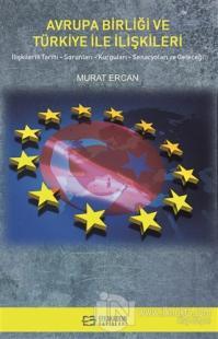 Avrupa Birliği ve Türkiye İle İlişkileri