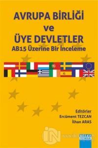 Avrupa Birliği ve Üye Deletler AB15 Üzerine Bir İnceleme