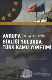 Avrupa Birliği Yolunda Türk Kamu Yönetimi