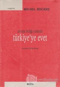 Avrupa Birliği Yolunda Türkiye'ye Evet