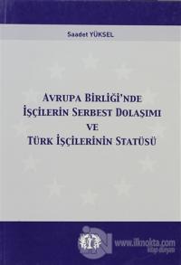 Avrupa Birliği'nde İşçilerin Serbest Dolaşımı ve Türk İşçilerinin Statüsü