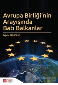 Avrupa Birliği'nin Arayışında Batı Balkanlar